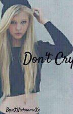 Don't Cry by xXNicknameXx
