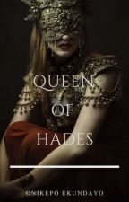 Queen of Hades (Book One Of The Greek Mythology Series)#wattys2017 by addicted_2_black