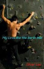 My Love Likes The Berlin Wall. by OliverLau