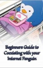 Beginners Guide to Coexisting with your Internet Penguin by Loki-Roki