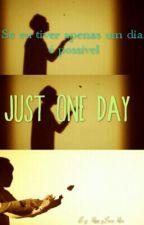 Apenas Um Dia by Mini_Monster_Queen