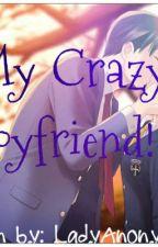 My Crazy Boyfriend by LadyAnonymous13