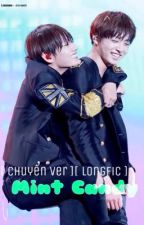 [ Chuyển ver ][ Longfic ][ VKook ] Mint Candy by -adorablemochi