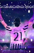 La 21ma stella||Paulo Dybala|| by chloehiguain_17