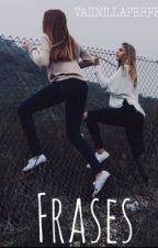 F R A S E S  by vaiinillaperfet