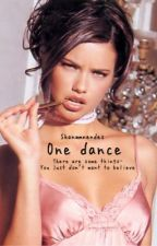 One Dance♛Wilkinson by shanwmnendes