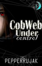 COBWEB: Under Control by pepperrujak