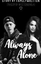 Always Alone | JustinBieber by familywritten