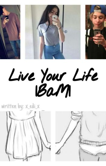 Live Your Life |BaM|