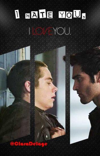 I hate you, I love you. [Sterek]