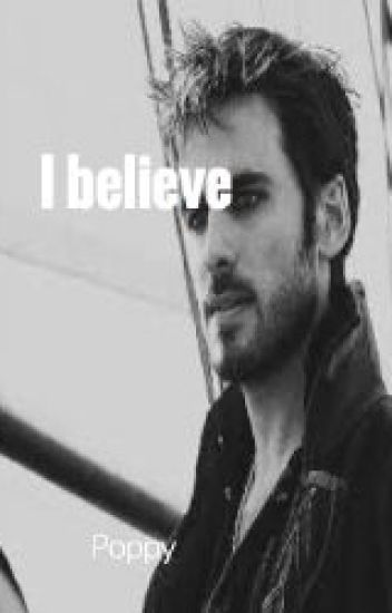I Believe (A Killian Jones Story) ouat