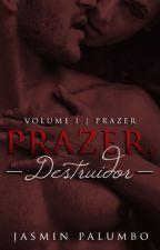Prazer, Destruidor (DEGUSTAÇÃO) by JasminPalumbo
