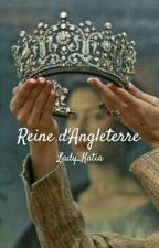 Reine d'Angleterre [Reine of England] by Lady_Katia