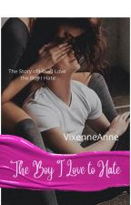 The Boy I Love to Hate by VixenneAnne