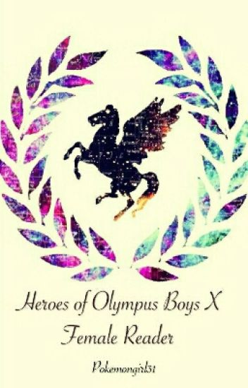 Heroes Of Olympus Boys x Female Reader