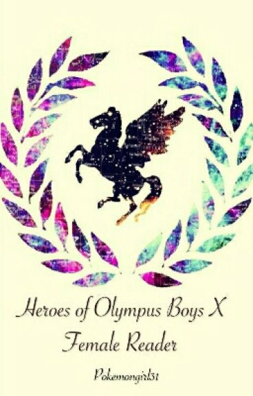 Heroes Of Olympus Boys x Female Reader