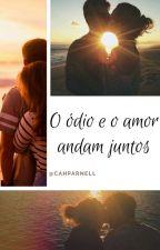 O Ódio e o Amor andam juntos  by CahParnell