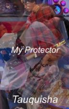 My Protector - Chenry by Tauquisha