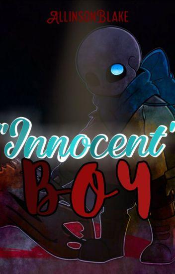 º~Innocent Boy~º | (Tn)____ x Swap!Sans Yandere |