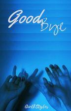 ;;; Good Bye ;;; by fcksjmalik