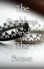 The Reckless and the Brave by zwei_hostlhge