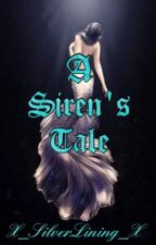 A Sirens tale  by X_SilverLining_X