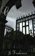 Série Cemitério: Cemitério Volume 1 by J_Frederico