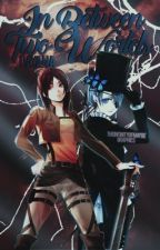 In Between Two Worlds | Attack on Titan Crossover Black Butler  by DayanaMazariegos5