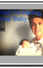 Niall I'm having your baby by claxgirl