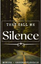 They Call Me Silence [ON HOLD] by Green_Apples_3218