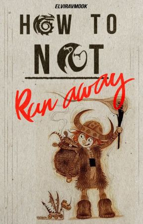 How To Not Run Away - Httyd runaway fanfiction - Chapter