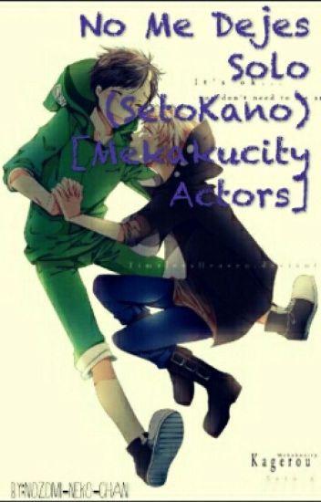 No Me Dejes Solo (SetoKano)[Mekakucity Actors]