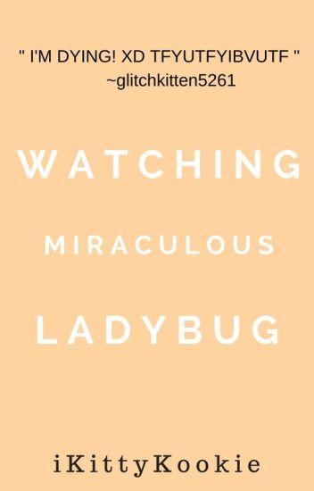 Watching Miraculous Ladybug// Comic Dubs