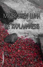 Broken Luna  by kaylaanne513