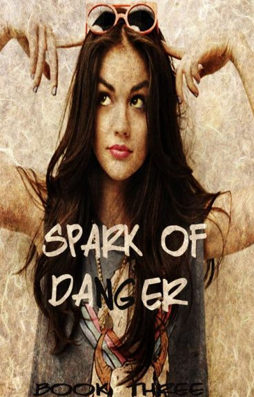 Spark Of Danger (Book Three Of The Danger Series)