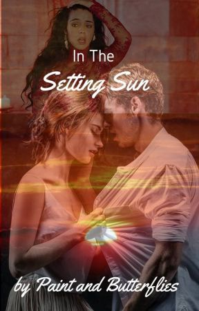 In The Setting Sun (coming soon) by PaintandButterflies