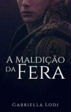 A Maldição Da Fera by Menina_Do_Malik