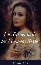 LA SIRVIENTA DE LOS GEMELOS STYLES    by silcarpp_25