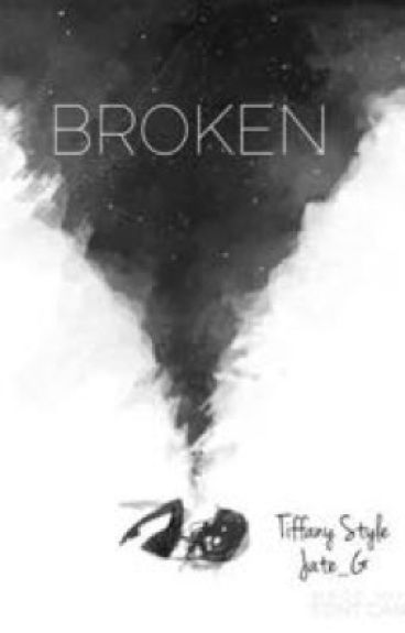 Broken ( Harry Styles bully fanfic )  **MAJOR EDITING**