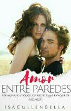 Amor Entre Paredes  by rafah_soares02