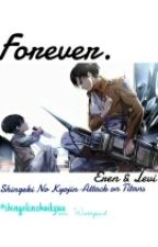 Forever.||Eren & Levi [Shingeki No Kyojin-Attack On Titans Story-ITA] by -tsukkibaka
