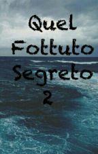 Quel Fottuto Segreto 2 by federica_verga