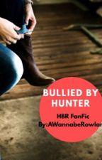 Bullied by Hunter. by YagurlllAshleyy