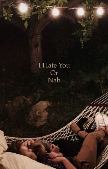 I hate you or nah ( Cameron Dallas)