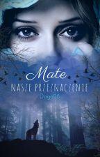 Mate - nasze przeznaczenie by Daga26