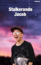 stalkerando Jacob by chiartorius