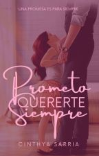 Prometo Quererte Siempre [Editando] by cinthysach
