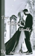 Two Different Worlds: A Dricki Fanfic by _PaintedPyramids