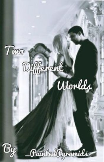 Two Different Worlds: A Dricki Fanfic