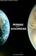 PERDIDO EN LO DESCONOCIDO ⓒ by Raul_WritterPad